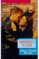 Dangerous to Love Mass Market Paperback