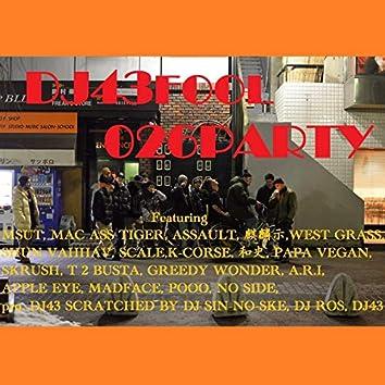 026PARTY (feat. MSUT, MAC ASS TIGER, ASSAULT, KIRINJI, WEST GRASS, SHUN VAHHAV, SCALE, K-CORSE, KAZUSHI, PAPA VEGAN, SKRUSH, T 2 BUSTA, GREEDY WONDER, A.R.I, APPLE EYE, MADFACE, POOO & NO SIDE)