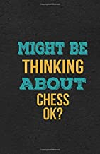 Might Be Thinking About Chess Ok? A5 Lined Notebook: Funny Hobby Skill Recreation Sayings For Leisure Sideline Interest. Unique Blank Composition Scrapbook Great Office School Writing Class Teacher