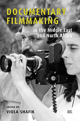 Documentary Filmmaking in the Middle East and North Africa