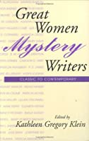 Great Women Mystery Writers: Classic to Contemporary