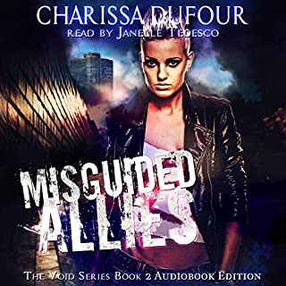 Misguided Allies     The Void Series, Book 2              By:                                                                                                                                 Charissa Dufour                               Narrated by:                                                                                                                                 Janelle Tedesco                      Length: 6 hrs and 7 mins     24 ratings     Overall 4.8