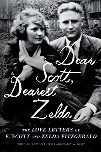 Image of Dear Scott, Dearest Zelda: The Love Letters of F. Scott and Zelda Fitzgerald