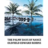 Illustrated The Palmy Days of Nance Oldfield Edward Robins: The novel of (English Edition)