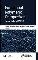 Functional Polymeric Composites: Macro to Nanoscales