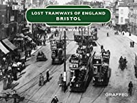 Bristol (Lost Tramways of England)