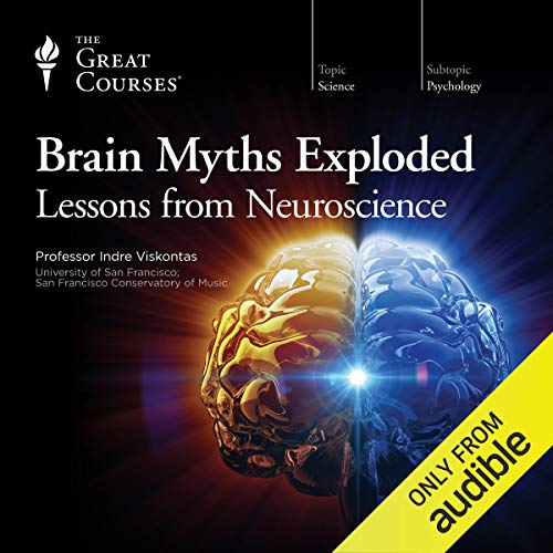 Brain Myths Exploded Audiobook By The Great Courses, Indre Viskontas cover art