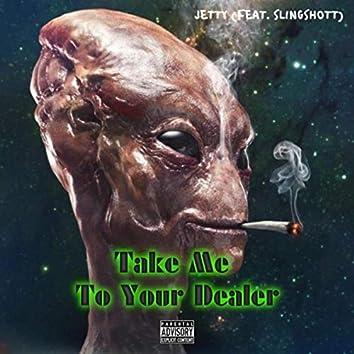 Take Me to Your Dealer (feat. Slingshott)