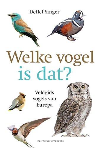 Welke vogel is dat?: Veldgids vogels van Europa