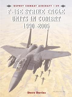 F-15E Strike Eagle Units in Combat 1990 - 2005 (Combat Aircraft) by Steve Davies (14-Nov-2005) Paperback