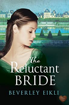 The Reluctant Bride (Regency Tales Book 1) by [Beverley Eikli]