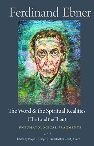 The Word and the Spiritual Realities the I and the Thou: Pneumatological Fragments