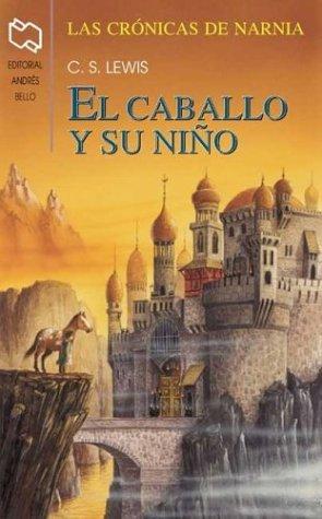 El Caballo Y Su Nino / The Horse and His Boy (Chronicles of...