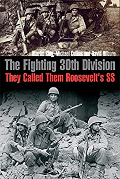 The Fighting 30th Division: They Called Them Roosevelt's SS 161200301X Book Cover