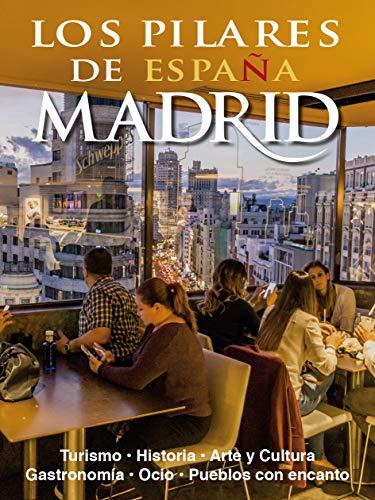 Los Pilares de España: Turismo • Historia • Arte y Cultura • Gastronomía • Ocio • Pueblos con encanto eBook: Millán, Horacio: Amazon.es: Tienda Kindle