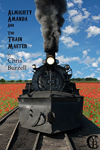Almighty Amanda and The Train Master (English Edition)