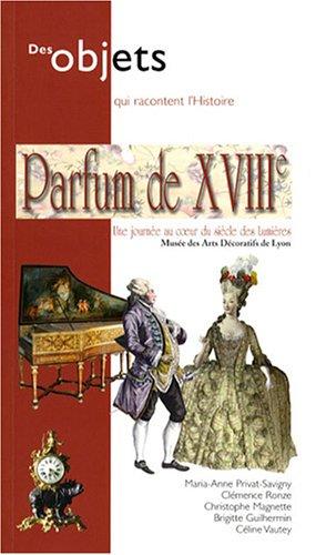 Parfum de XVIIIe : Une journée au coeur du siècle des Lumières