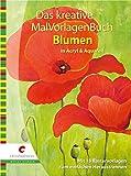 Das kreative MalVorlagenbuch Blumen: In Acryl & Aquarell - Jens Mehrgardt