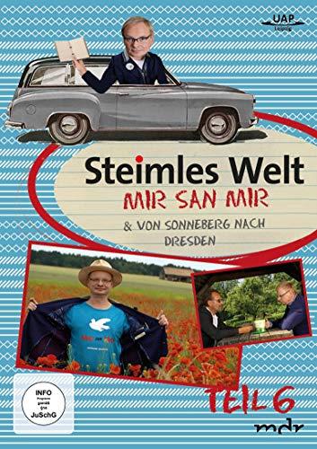 Steimles Welt 6 - Mir san Mir & Von Sonneberg nach Dresden