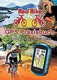 GPS Praxisbuch Garmin eTrex Touch 25/35: Praxis- und modellbezogen für einen schnellen Einstieg...