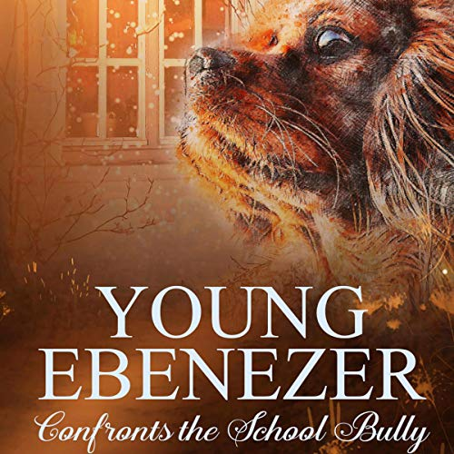 Young Ebenezer Confronts the School Bully audiobook cover art