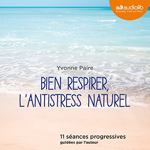 Couverture de Bien respirer, l'antistress naturel