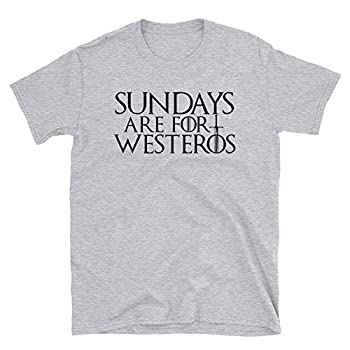 Sundays are for Westeros Shirt Men and Women Unisex Fit Sport Grey