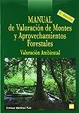 Manual de valoración de montes y aprovechamientos forestales