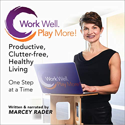 Work Well. Play More! audiobook cover art