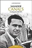 Salvador Canals: Una biografía (1920-1975) (Libros sobre el Opus Dei)