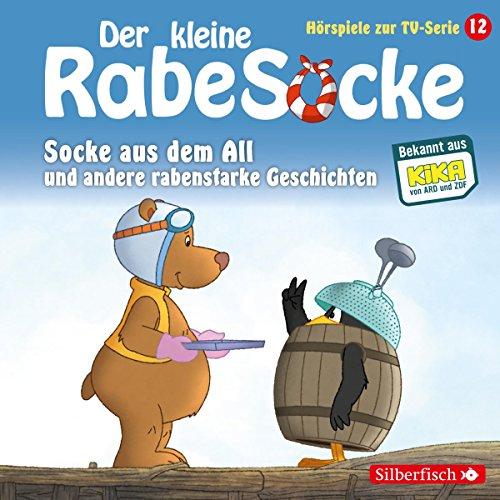 Socke aus dem All und andere rabenstarke Geschichten (Der kleine Rabe Socke - Das Hörspiel zur TV-Serie 12) Titelbild