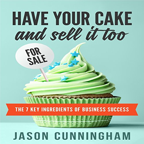 Have Your Cake and Sell It Too audiobook cover art