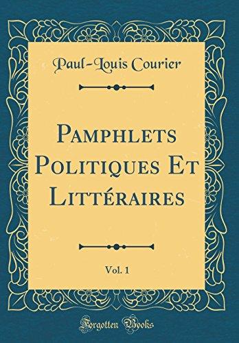 Pamphlets Politiques Et Littéraires, Vol. 1 (Classic Reprint)