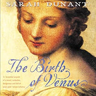 The Birth of Venus                   By:                                                                                                                                 Sarah Dunant                               Narrated by:                                                                                                                                 Jenny Sterling                      Length: 6 hrs and 11 mins     Not rated yet     Overall 0.0