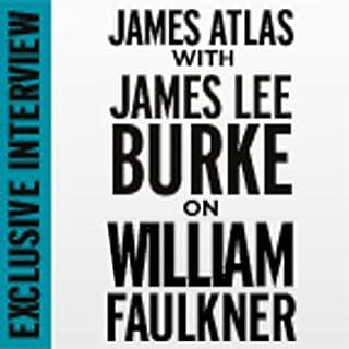 Exclusive Interview: Jim Atlas with James Lee Burke on William Faulkner audiobook cover art
