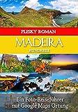 Madeira Rundreise: Ein Foto-Reiseführer mit Google Maps Ort