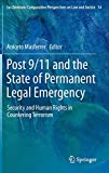 Post 9/11 and the State of Permanent Legal Emergency: Security and Human Rights in Countering Terrorism (Ius Gentium: Comparative Perspectives on Law and Justice (14), Band 14) - Aniceto Masferrer