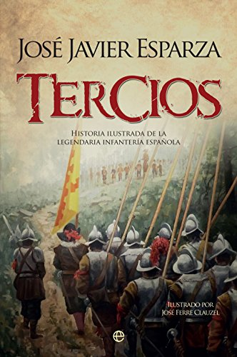 Tercios (Historia) eBook: Esparza, José Javier, Ferré Clauzel ...