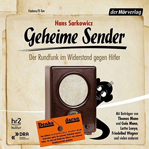 Geheime Sender: Der Rundfunk im Widerstand gegen Hitler                   By:                                                                                                                                 Hans Sarkowicz                               Narrated by:                                                                                                                                 Thomas Mann,                                                                                        Thomas Huber,                                                                                        Birgitta Assheuer,                   and others                 Length: 9 hrs and 42 mins     1 rating     Overall 1.0