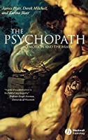 The Psychopath: Emotion and the Brain by James Blair Derek Mitchell Karina Blair(2005-09-23)