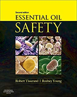 By Robert Tisserand Essential Oil Safety: A Guide for Health Care Professionals-, 2e (2nd Edition)