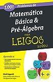 1001 problemas de matemática básica e pré-álgebra para leigos