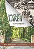 Growing Up Laker: A Collective Memoir of the First 70 Years