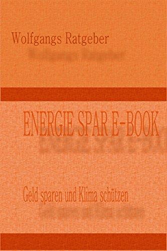 ENERGIE SPAR E-BOOK: Geld sparen und Klima schützen