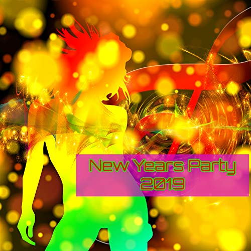 New Years Party 2019 – Sexy Funky Electronic House Music and Trap for New Year's Eve Big Party