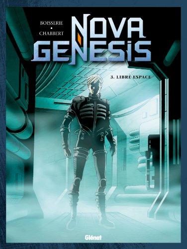 Nova Genesis - Tome 03 : Libre Espace