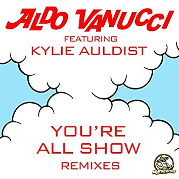 You're All Show - EP (Remixes)