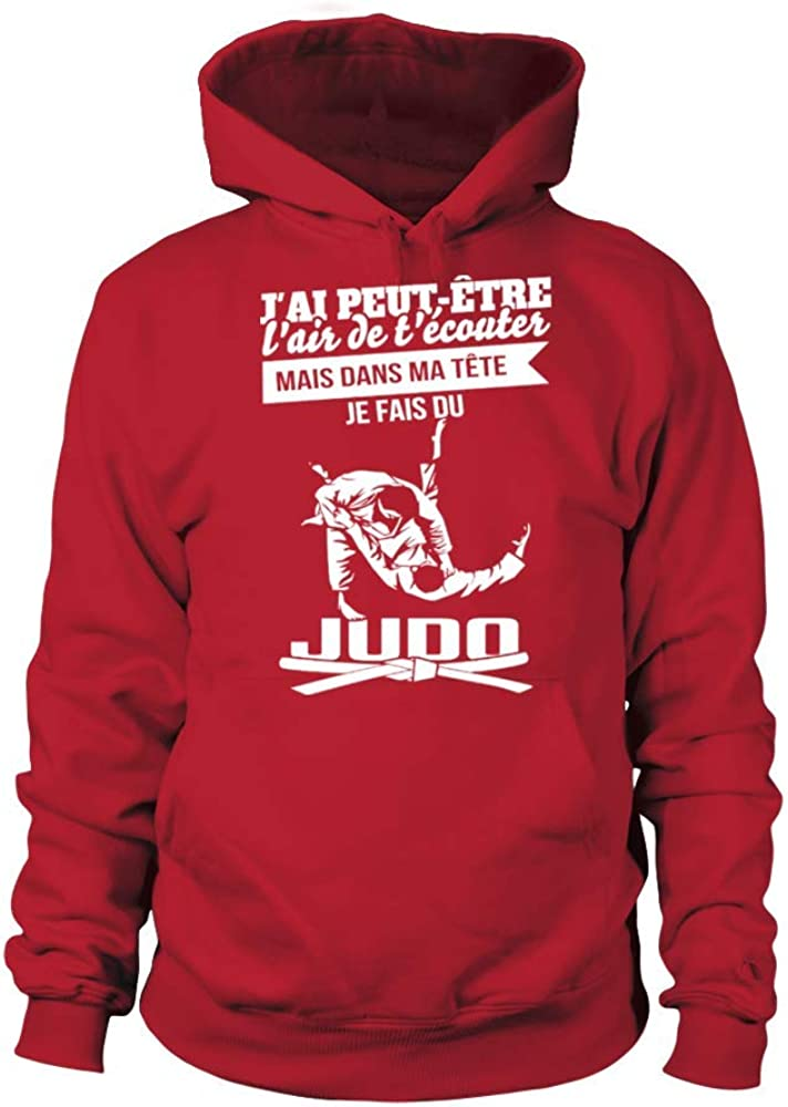 TEEZILY Sweat /à Capuche Unisex JAi Peut /être lair de t/écouter mais dans ma t/ête Je Fais du Judo