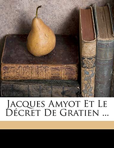 Jacques Amyot Et Le Décret de Gratien ...