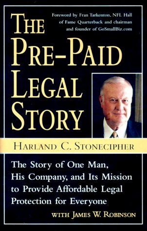 The Pre-Paid Legal Story: The Story of One Man, His Company, and Its Mission to Provide Affordable Legal Protection for Everyone (Hardcover)